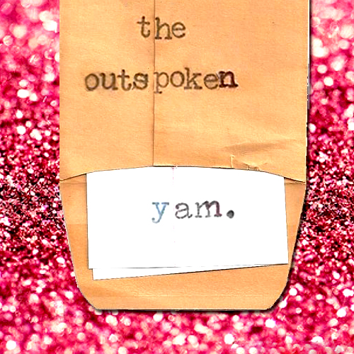 The Outspoken Yam